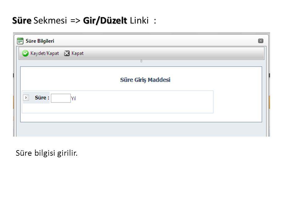 Süre Sekmesi => Gir/Düzelt Linki :