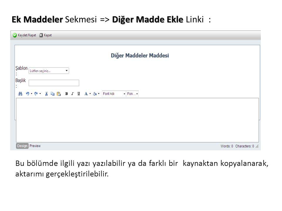 Ek Maddeler Sekmesi => Diğer Madde Ekle Linki :