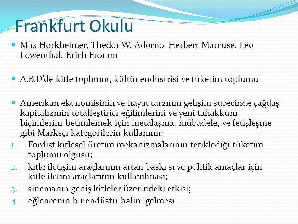 Frankfurt Okulu Max Horkheimer, Thedor W. Adorno, Herbert Marcuse, Leo Lowenthal, Erich Fromm.