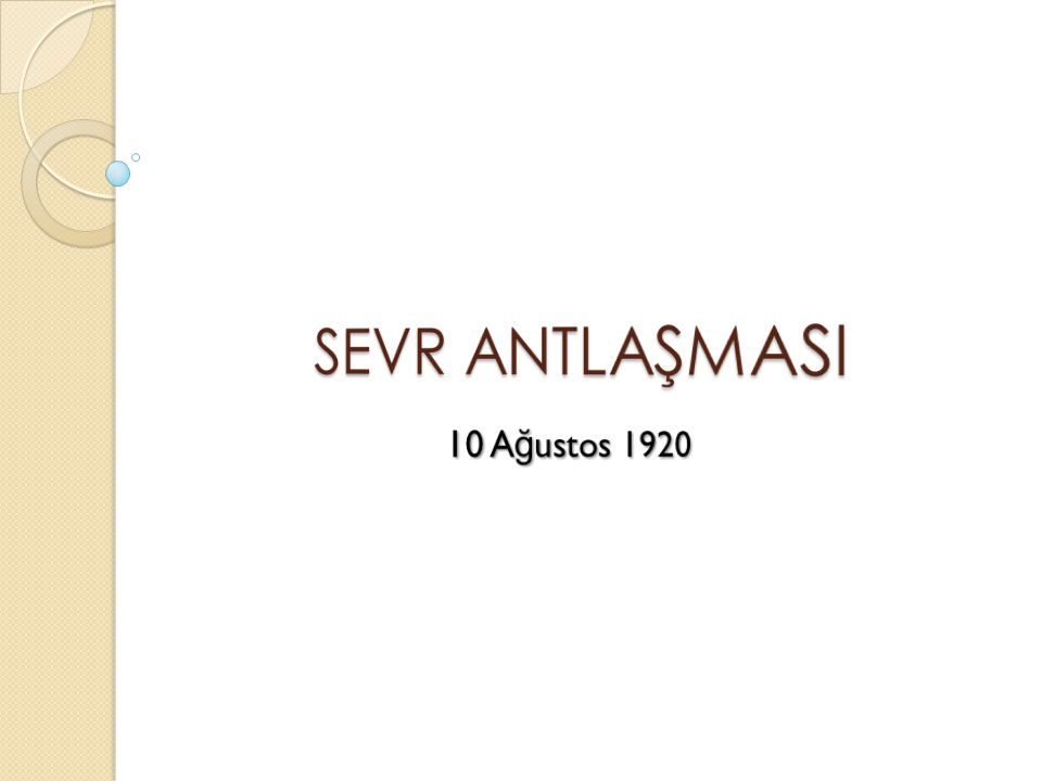 SEVR ANTLAŞMASI 10 Ağustos 1920