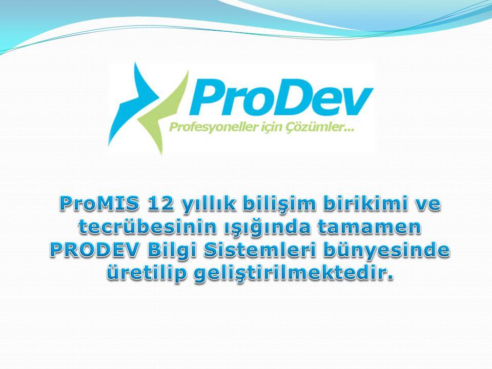 ProMIS 12 yıllık bilişim birikimi ve tecrübesinin ışığında tamamen PRODEV Bilgi Sistemleri bünyesinde üretilip geliştirilmektedir.
