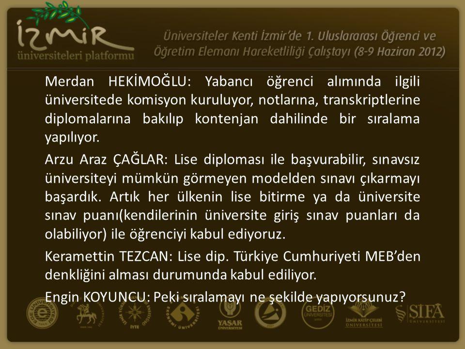 Merdan HEKİMOĞLU: Yabancı öğrenci alımında ilgili üniversitede komisyon kuruluyor, notlarına, transkriptlerine diplomalarına bakılıp kontenjan dahilinde bir sıralama yapılıyor.