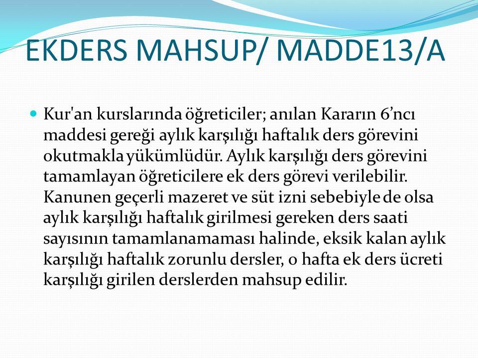 EKDERS MAHSUP/ MADDE13/A