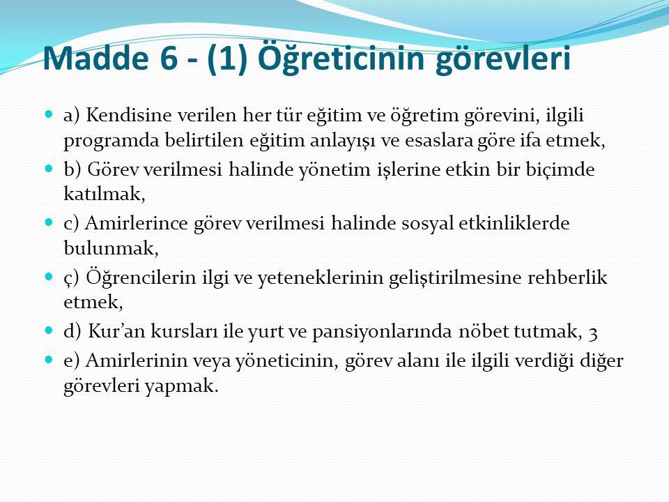 Madde 6 - (1) Öğreticinin görevleri
