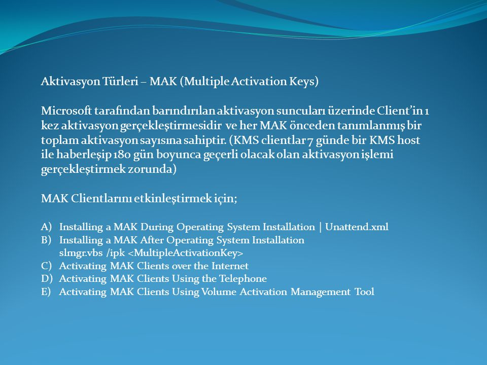 Aktivasyon Türleri – MAK (Multiple Activation Keys)