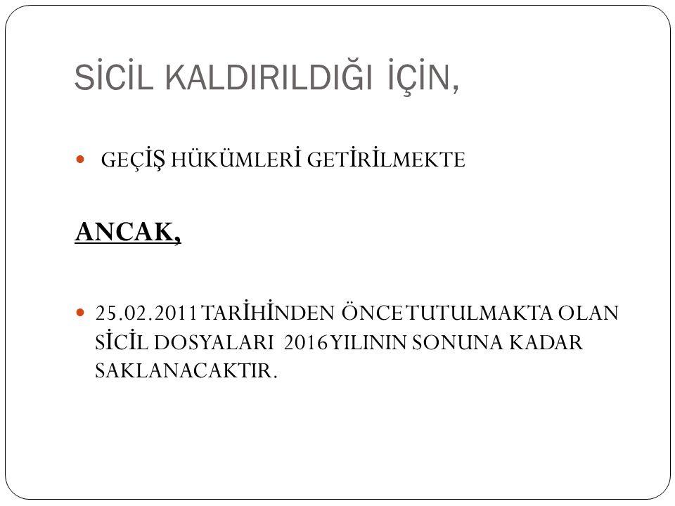 SİCİL KALDIRILDIĞI İÇİN,