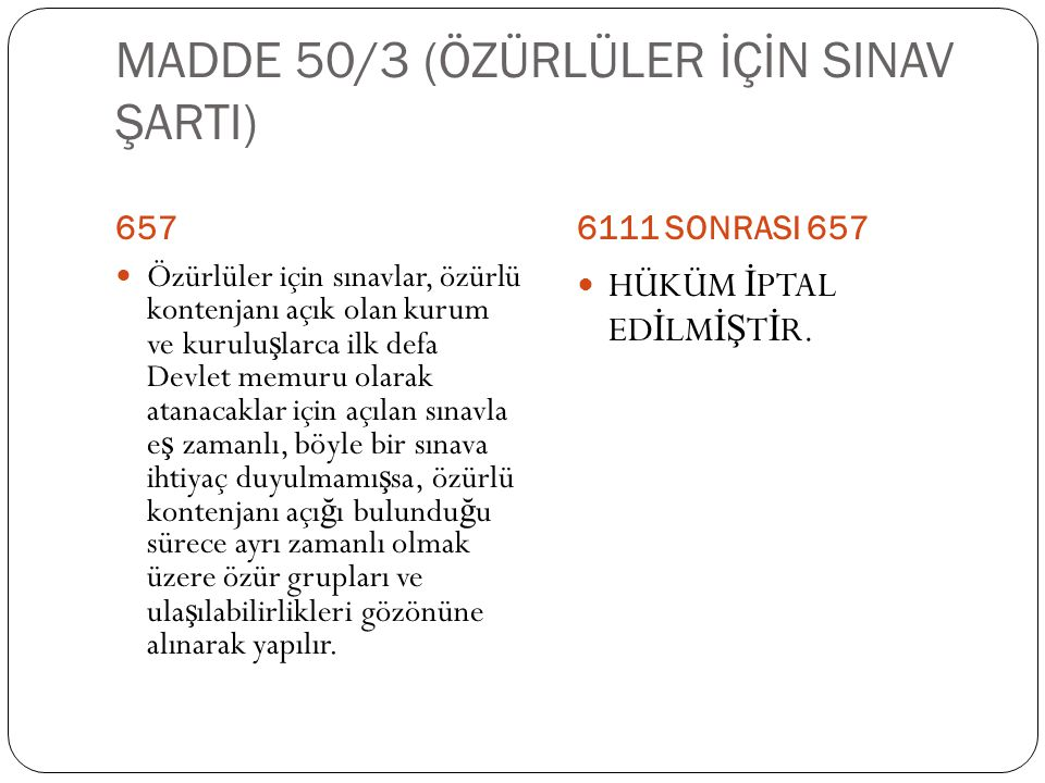 MADDE 50/3 (ÖZÜRLÜLER İÇİN SINAV ŞARTI)