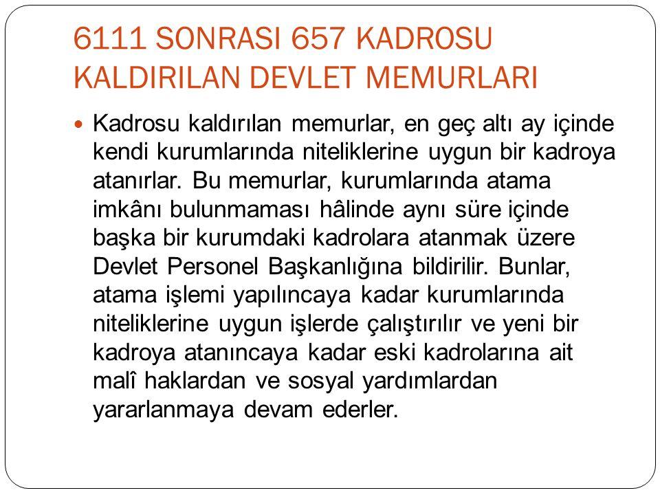 6111 SONRASI 657 KADROSU KALDIRILAN DEVLET MEMURLARI