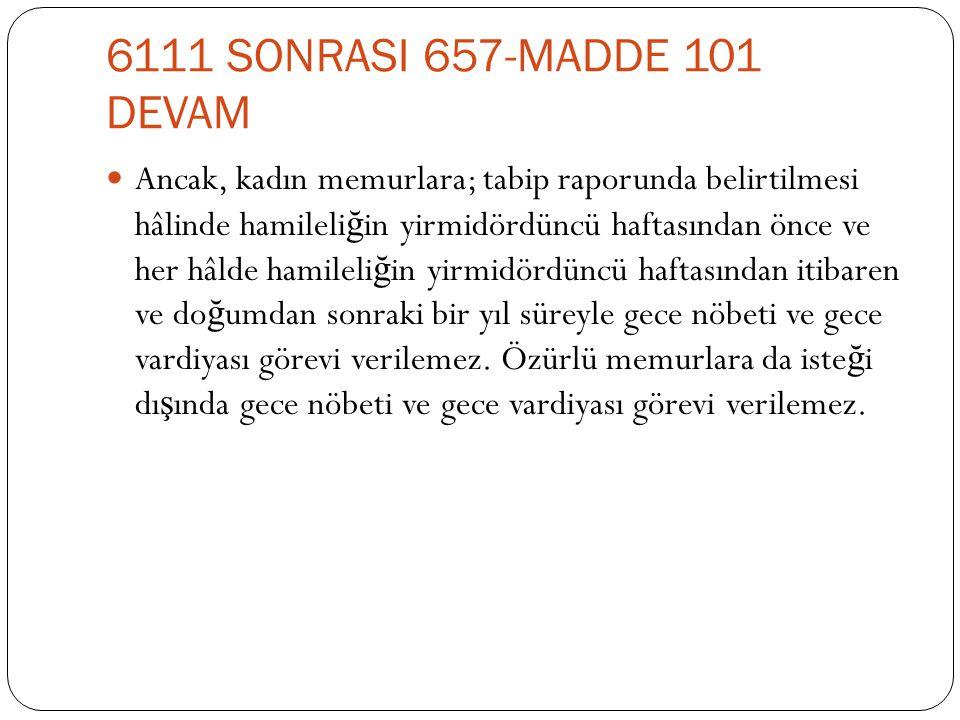 6111 SONRASI 657-MADDE 101 DEVAM