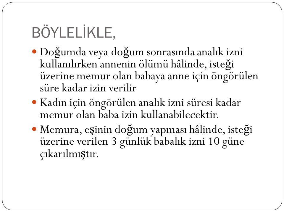 BÖYLELİKLE,