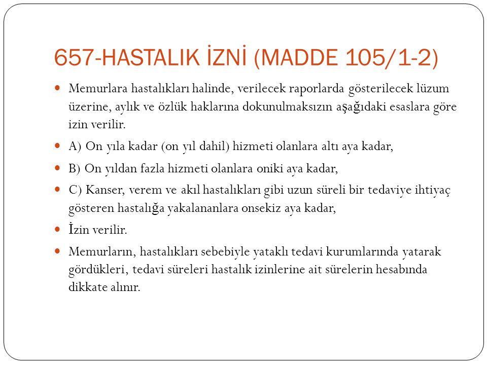 657-HASTALIK İZNİ (MADDE 105/1-2)