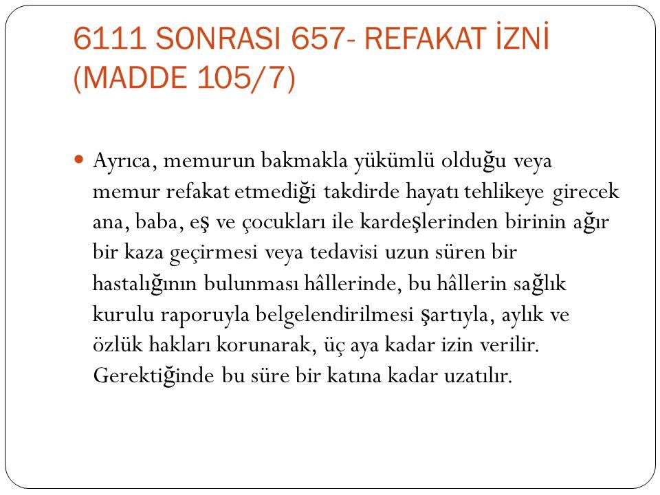 6111 SONRASI 657- REFAKAT İZNİ (MADDE 105/7)