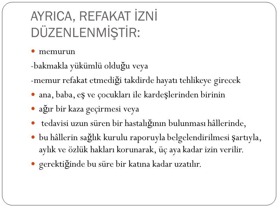 AYRICA, REFAKAT İZNİ DÜZENLENMİŞTİR: