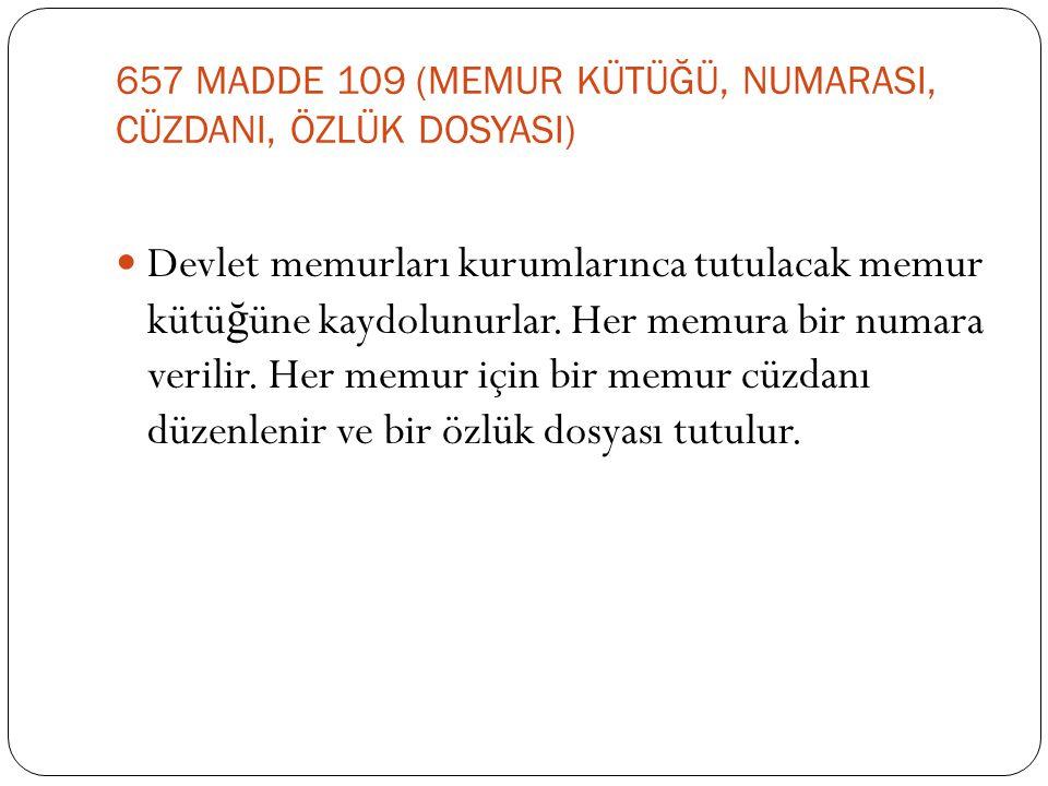 657 MADDE 109 (MEMUR KÜTÜĞÜ, NUMARASI, CÜZDANI, ÖZLÜK DOSYASI)