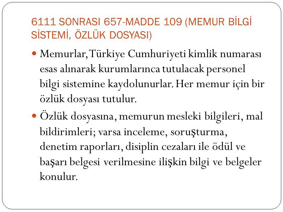 6111 SONRASI 657-MADDE 109 (MEMUR BİLGİ SİSTEMİ, ÖZLÜK DOSYASI)