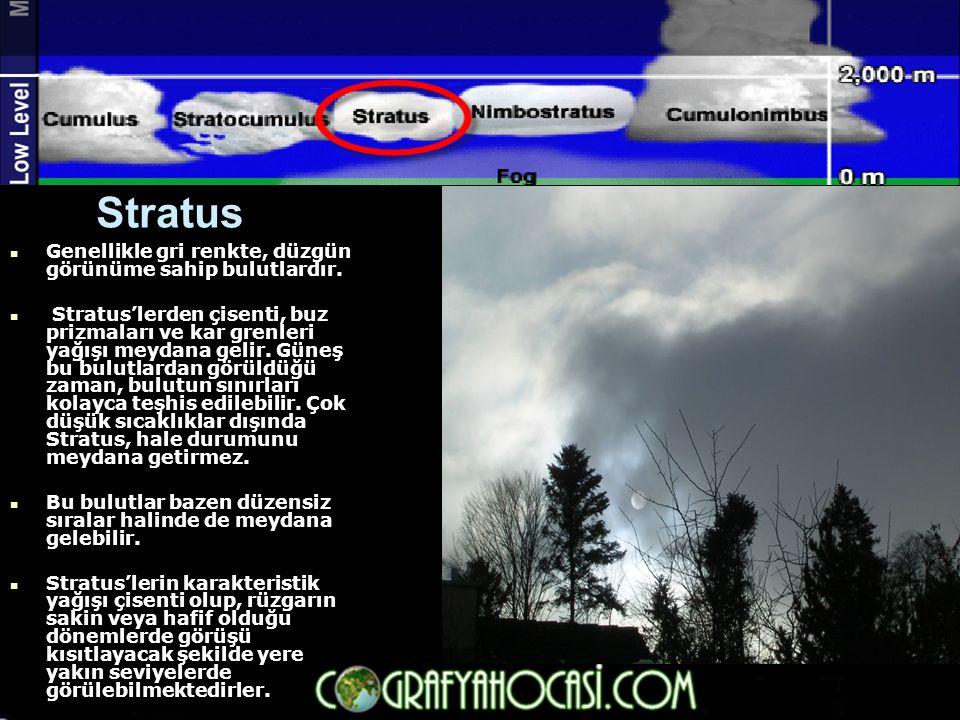 Stratus Genellikle gri renkte, düzgün görünüme sahip bulutlardır.