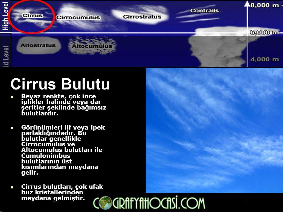 Cirrus Bulutu Beyaz renkte, çok ince iplikler halinde veya dar şeritler şeklinde bağımsız bulutlardır.