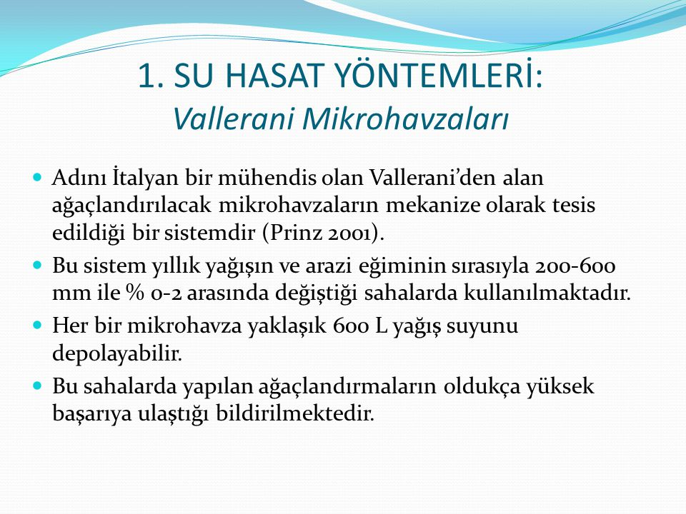 1. SU HASAT YÖNTEMLERİ: Vallerani Mikrohavzaları