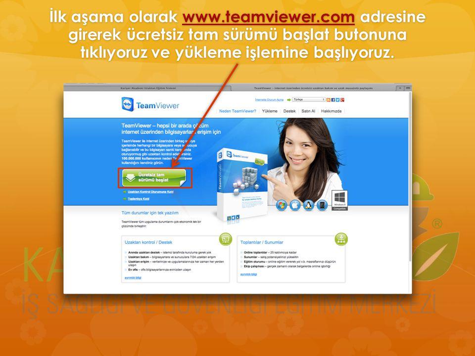 İlk aşama olarak www. teamviewer
