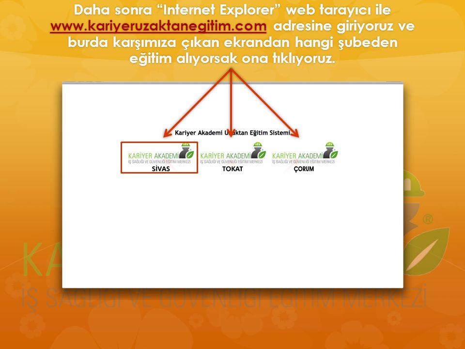 Daha sonra Internet Explorer web tarayıcı ile www