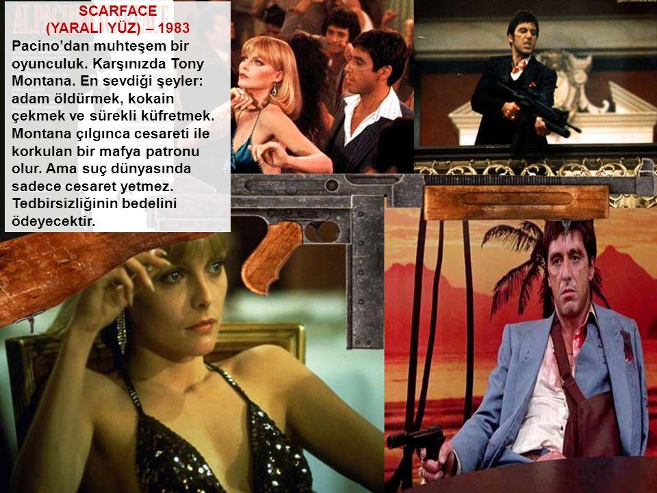 SCARFACE (YARALI YÜZ) – 1983.