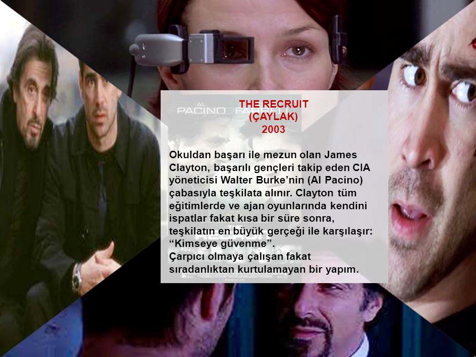 THE RECRUIT (ÇAYLAK) 2003.