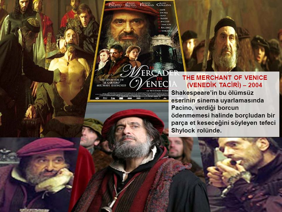 THE MERCHANT OF VENICE (VENEDİK TACİRİ) – 2004.