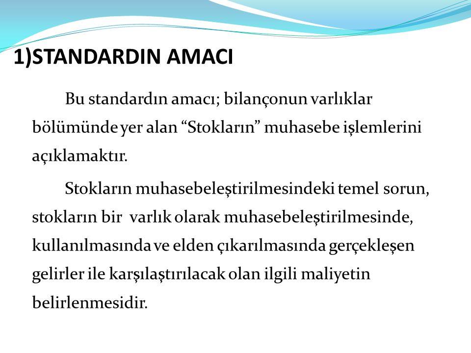 1)STANDARDIN AMACI