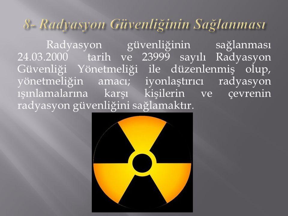 8- Radyasyon Güvenliğinin Sağlanması