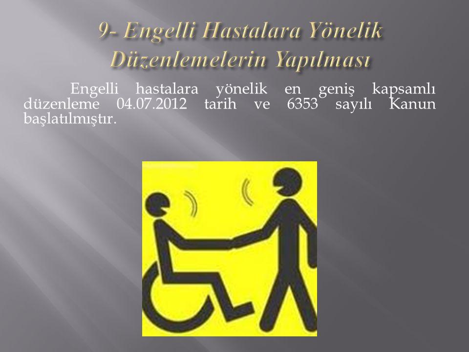 9- Engelli Hastalara Yönelik Düzenlemelerin Yapılması