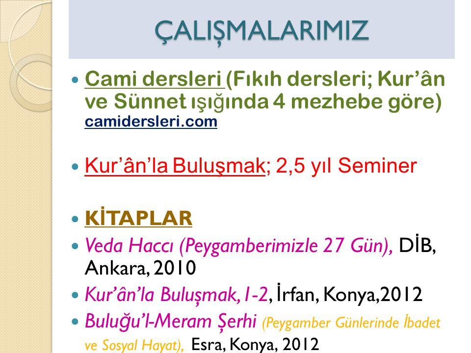 ÇALIŞMALARIMIZ Cami dersleri (Fıkıh dersleri; Kur'ân ve Sünnet ışığında 4 mezhebe göre) camidersleri.com.