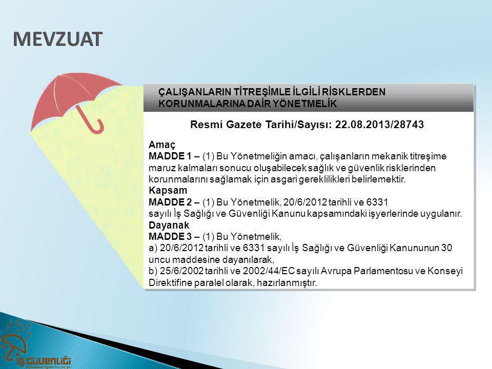 Resmi Gazete Tarihi/Sayısı: 22.08.2013/28743