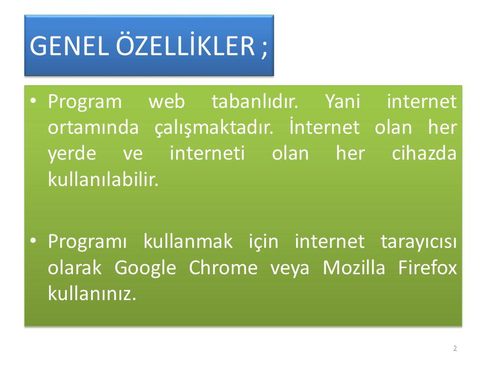 GENEL ÖZELLİKLER ;