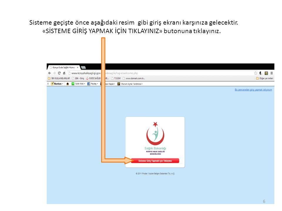 Sisteme geçişte önce aşağıdaki resim gibi giriş ekranı karşınıza gelecektir.