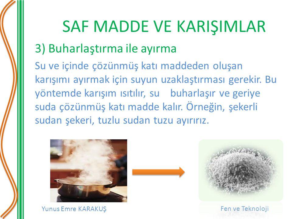 3) Buharlaştırma ile ayırma