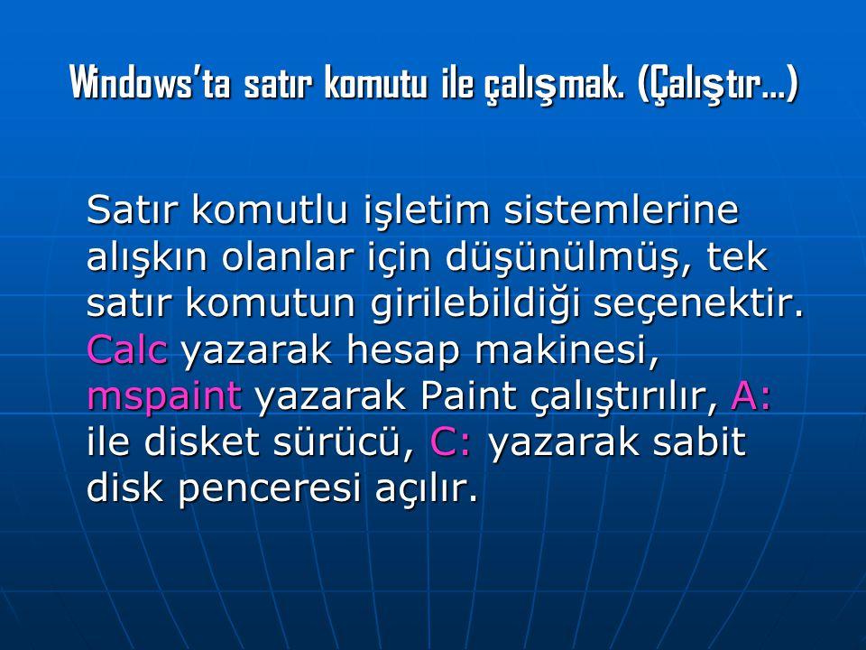 Windows'ta satır komutu ile çalışmak. (Çalıştır...)