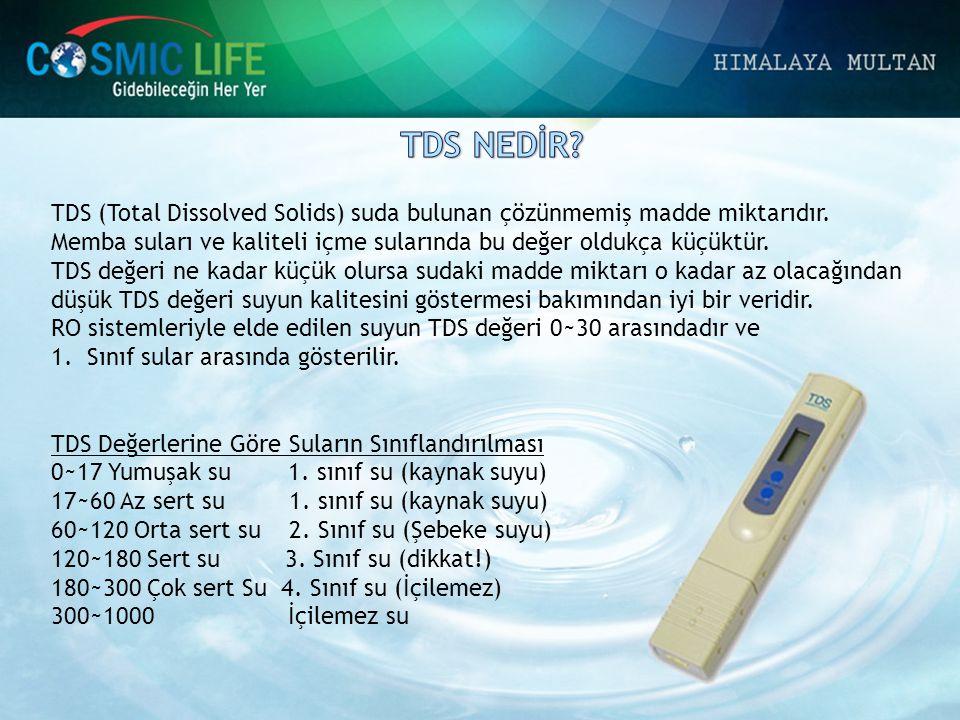 TDS NEDİR TDS (Total Dissolved Solids) suda bulunan çözünmemiş madde miktarıdır. Memba suları ve kaliteli içme sularında bu değer oldukça küçüktür.