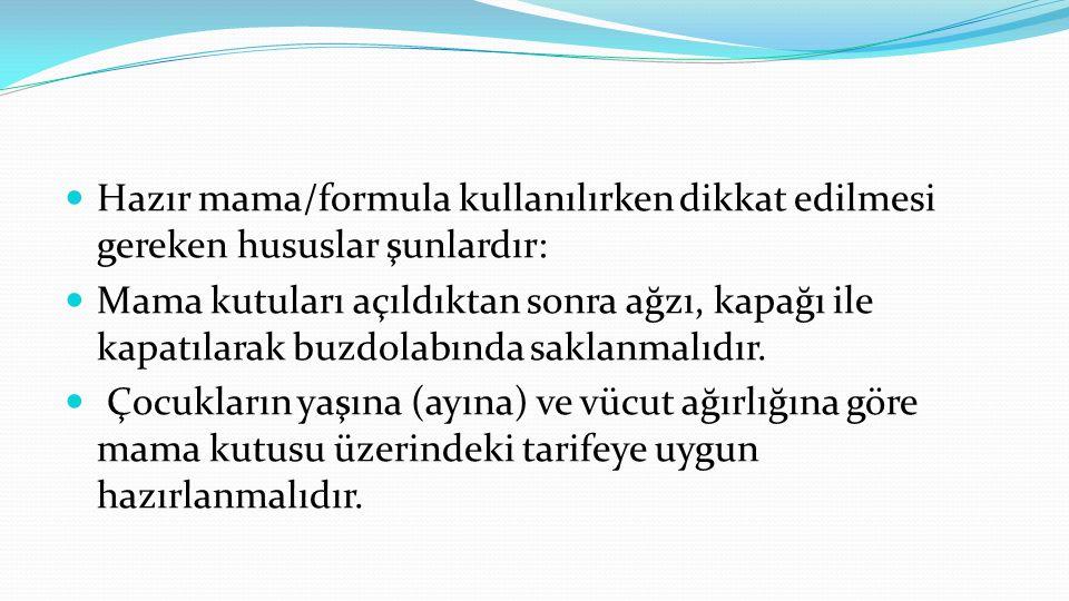 Hazır mama/formula kullanılırken dikkat edilmesi gereken hususlar şunlardır: