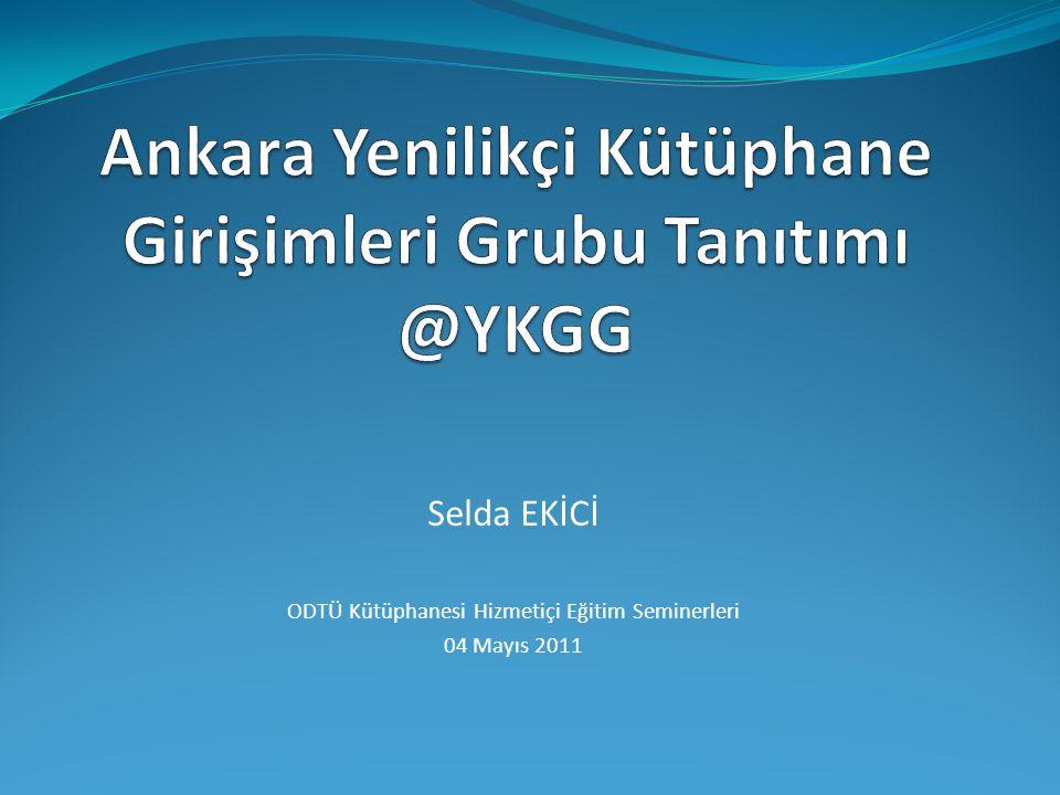 Ankara Yenilikçi Kütüphane Girişimleri Grubu Tanıtımı @YKGG