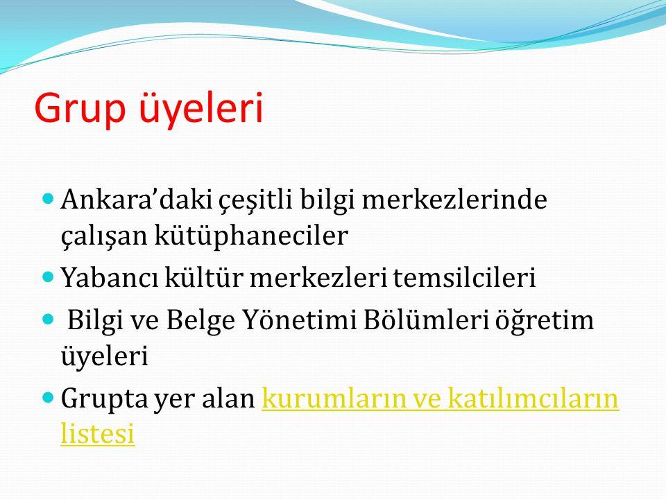 Grup üyeleri Ankara'daki çeşitli bilgi merkezlerinde çalışan kütüphaneciler. Yabancı kültür merkezleri temsilcileri.