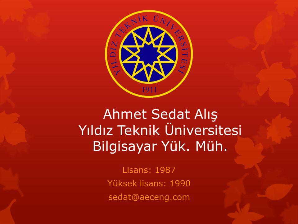 Ahmet Sedat Alış Yıldız Teknik Üniversitesi Bilgisayar Yük. Müh.