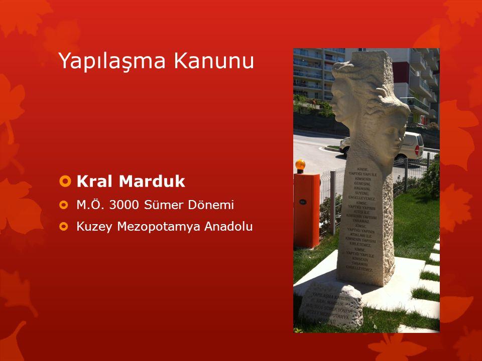 Yapılaşma Kanunu Kral Marduk M.Ö. 3000 Sümer Dönemi