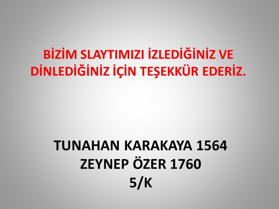 Tunahan karakaya 1564 Zeynep özer 1760 5/K
