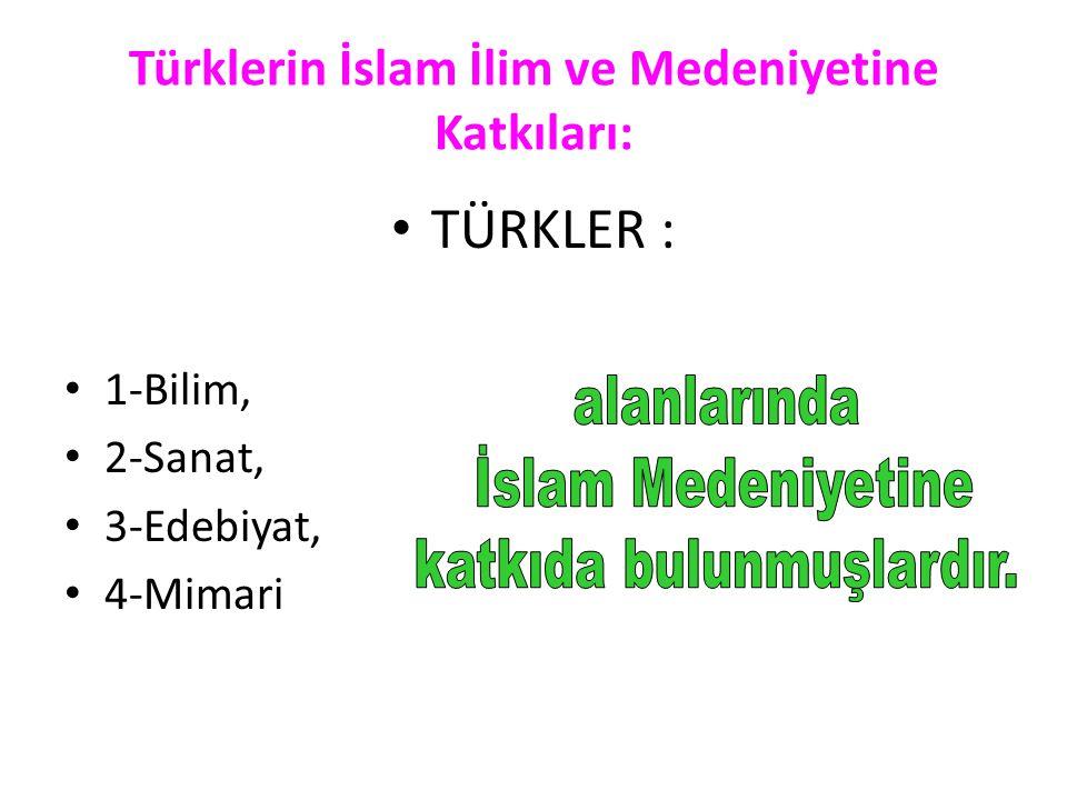Türklerin İslam İlim ve Medeniyetine Katkıları: