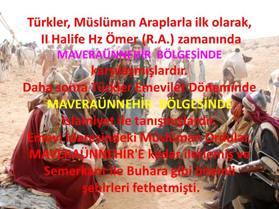 Türkler, Müslüman Araplarla ilk olarak, II Halife Hz Ömer (R. A