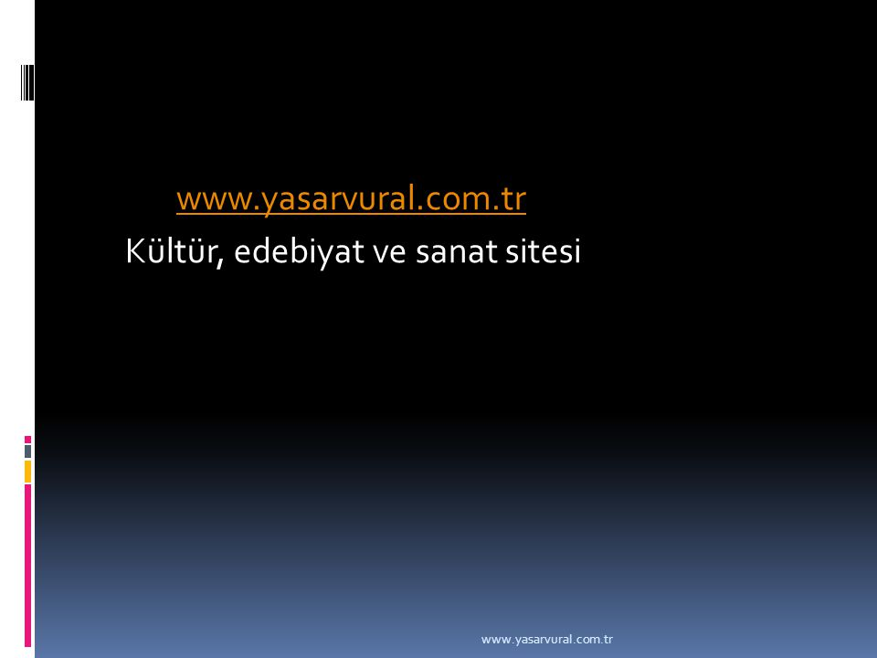 www.yasarvural.com.tr Kültür, edebiyat ve sanat sitesi