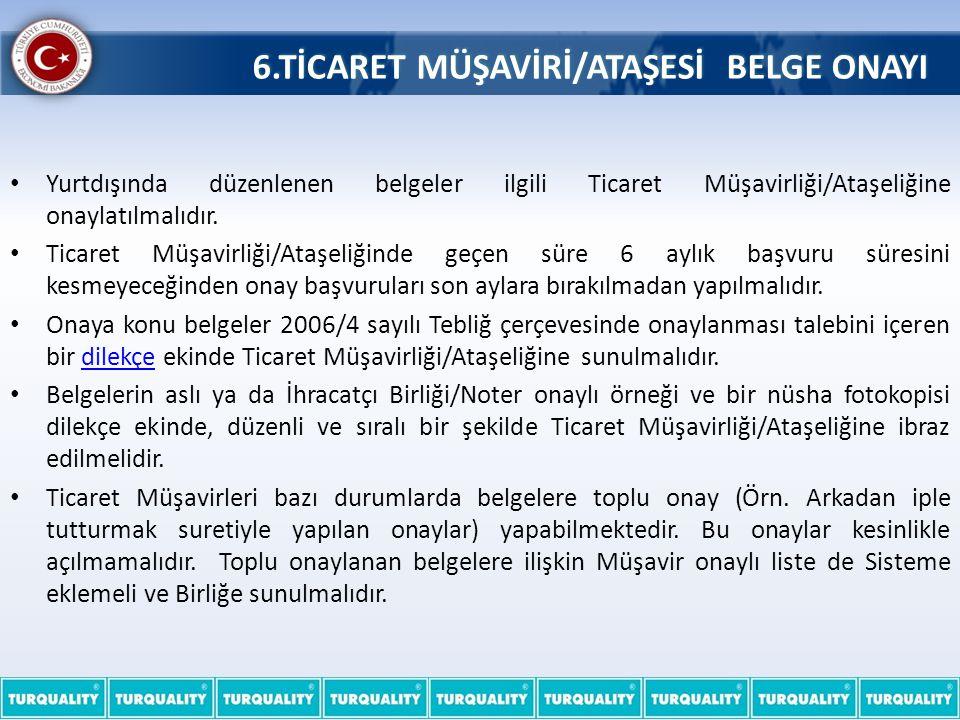 6.TİCARET MÜŞAVİRİ/ATAŞESİ BELGE ONAYI