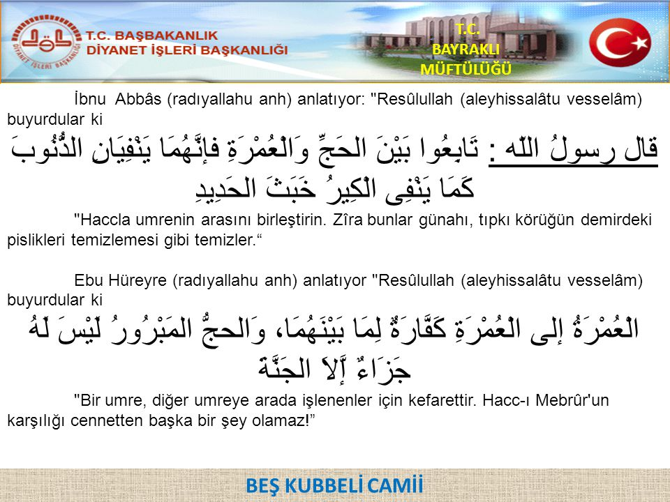 T.C. BAYRAKLI MÜFTÜLÜĞÜ İbnu Abbâs (radıyallahu anh) anlatıyor: Resûlullah (aleyhissalâtu vesselâm) buyurdular ki.