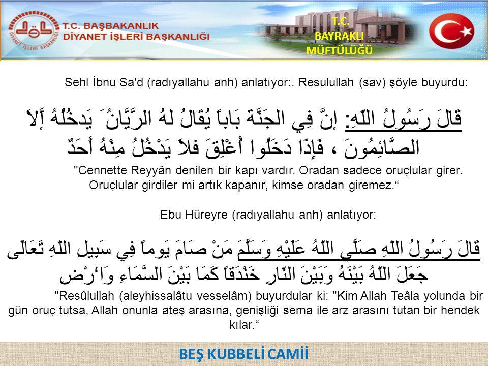 Ebu Hüreyre (radıyallahu anh) anlatıyor: