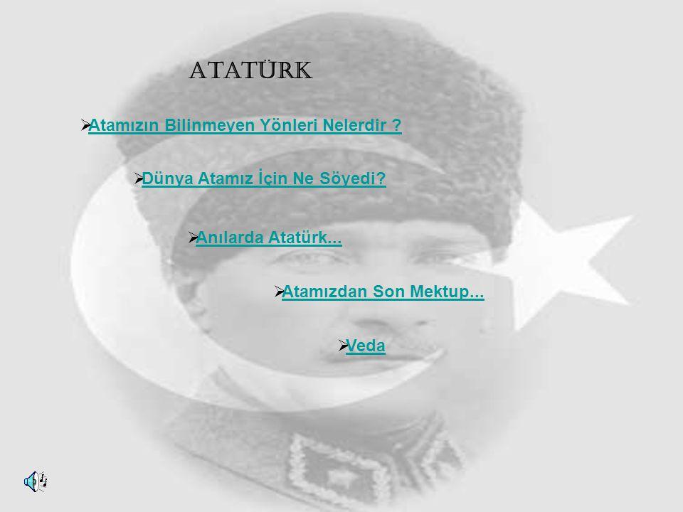 Atatürk Atamızın Bilinmeyen Yönleri Nelerdir